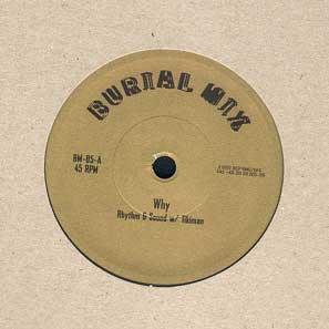 Rhythm & Sound w/ Paul St. Hilaire-Why / Burial Mix