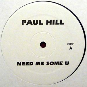 Paul Hill / Nikki O-Need Me Some U / Music / MAHOGANI MUSIC