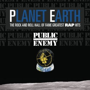 Public Enemy-Planet Earth: The Rock And Roll Hall Of Fame Greatest Rap Hits