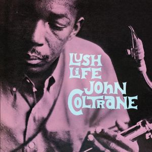John Coltrane-Lush Life /  Jazz Wax Records