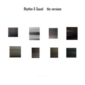 Rhythm & Sound-the versions LP / Burial Mix