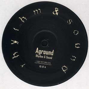 Rhythm & Sound-Aground / Rhythm & Sound