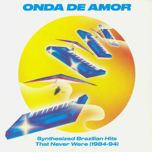 Va- Onda De Amor: Synthesized Brazilian Hits That Never Were (1984-94) /  Soundway