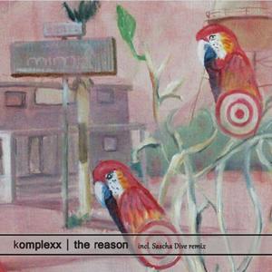 Komplexx-The Reason / Mimi