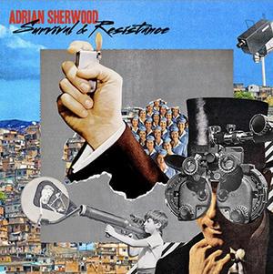 Adrian Sherwood-Survival & Resistance / On-U Sound