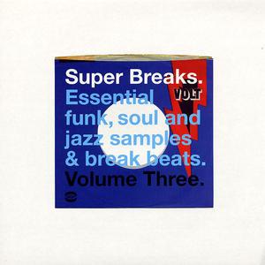 Va-Super Breaks. Essential Funk, Soul And Jazz Samples & Break Beats. Volume Three / BGP Records