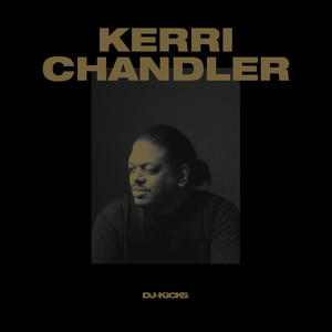 Kerri Chandler-DJ-Kicks /  !K7