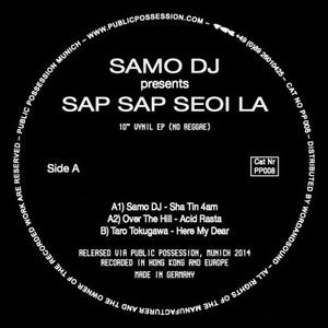 Samo Dj Presents-Sap Sao Seoi La / Public Possession