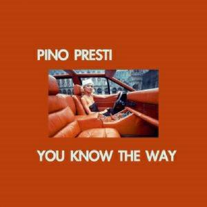 Pino Presti-You Know The Way / Best Italy