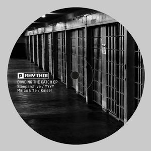 Sleeparchive / YYYY / Marco Effe / Kaiser-Dividing The Catch EP / Planet Rhythm