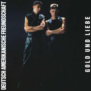 Deutsch Amerikanische Freundschaft (D.A.F.)-Gold Und Liebe / Grönland Records