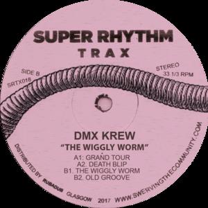 DMX Krew-The Wiggly Worm / Super Rhythm Trax