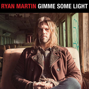 Ryan Martin-Gimme Some Light / High Moon Records