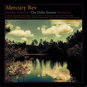 Mercury Rev-Bobbie Gentry's The Delta Sweete Revisited /  Bella Union