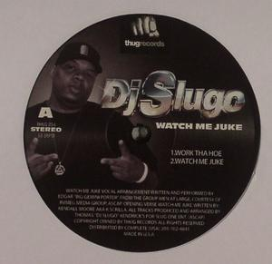Dj Slugo-Watch Me Juke / Thug