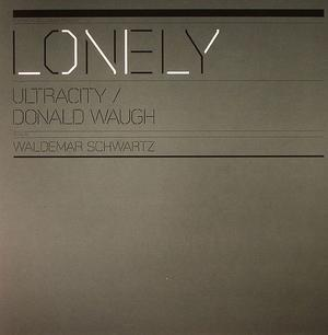 Ultracity & Donald Waugh-Lonely / Rollerboys