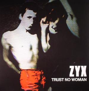 ZYX-Trust No Woman / Dark Entries