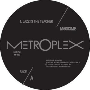 Model 500 & 3mb-Jazz Is The Teacher / Metroplex