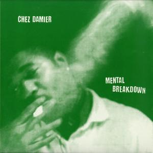 Chez Damier-Mental Breakdown  / Mojuba