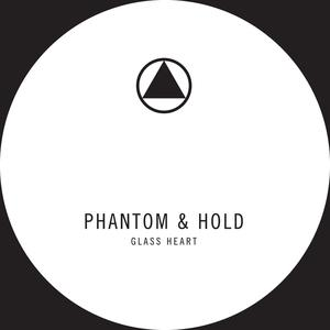PHANTOM & HOLD-GLASS HEART / LOVE TRIANGLE