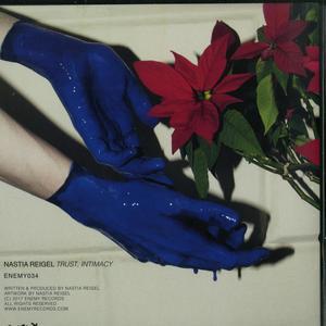 Nastia Reigel- Trust Intimacy / Enemy Records