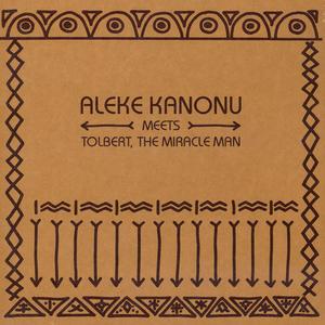 Aleke Kanonu meets Tolbert, The Miracle Man-Happiness / Nwanne, Nwanne, Nwanne