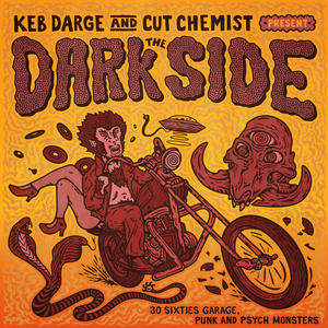 Keb Darge & Cut Chemist Present Dark Side-Sixties Garage Punk & Psyche Monsters / BBE
