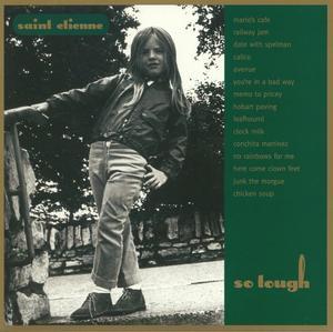 Saint Etienne-So Tough /  Heavenly