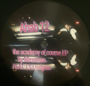 Microman Feat. LS Lindgren-The Academy Of Course EP /  Ahab