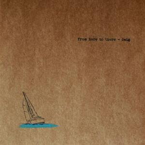 Dwig-From Here To There / Dwig