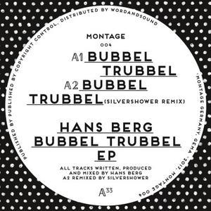 Hans Berg-Bubbel Trubbel Ep / Montage