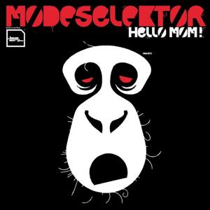 Modeselektor-Hello Mom! /  BPITCH CONTROL