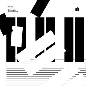 Dimi Angelis-Brain Damage EP / Analogue
