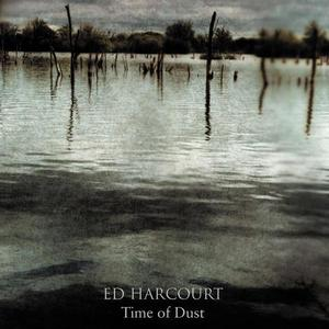 Ed Harcourt-Time Of Dust / CCCLX Music ‎