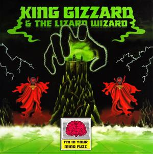 King Gizzard And The Lizard Wizard-I'm In Your Mind Fuzz /  Heavenly