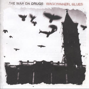 War On Drugs-Wagonwheel Blues /  Secretly Canadian