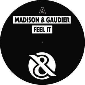 Madison & Gaudier-Feel It / Tach & Nacht