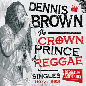 Dennis Brown-Crown Prince Of Reggae /  17 NORTH PARADE