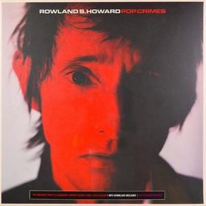 Rowland S. Howard-Pop Crimes /  Fat Possum Records