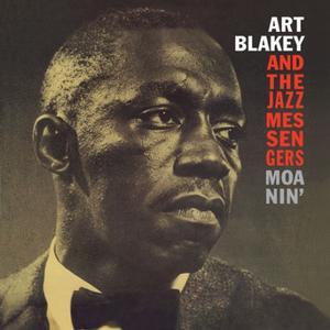 Art Blakey And The Jazz Messengers-Moanin / Waxtime