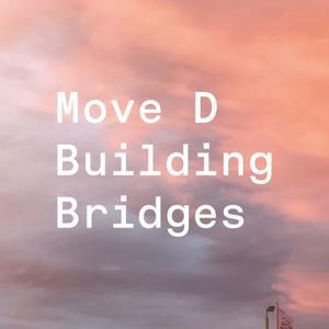 Move D - Building Bridges / Aus Music