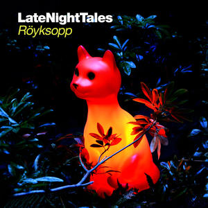 Röyksopp-Late Night Tales
