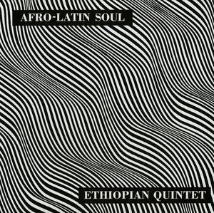 Mulatu Astatke & His Ethiopian Quintet – Afro-Latin Soul /  Worthy Records
