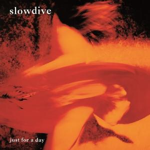 SLOWDIVE-JUST FOR A DAY / MUSIC ON VINYL