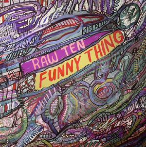 Raw Ten-Funny Thing / Pittsburgh Track Authority