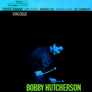 Bobby Hutcherson-Dialogue / Blue Note