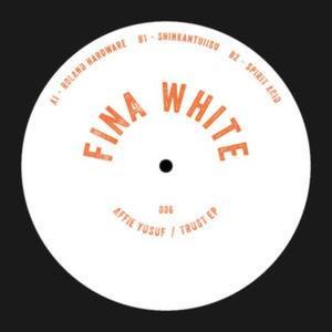 Affie Yusuf-Trust Ep / Fina White