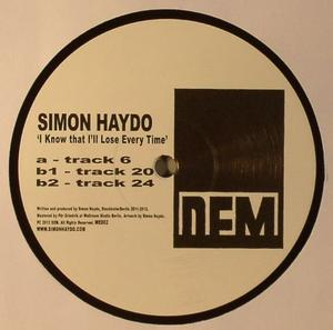 Simon Haydo-I Know That I'll Lose Every Time / DEM