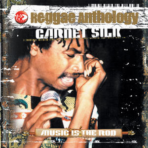 Garnett Silk-Music Is The Rod-Reggae Anthology / VP