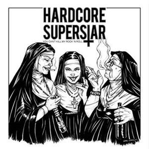 Hardcore Superstar-You Can't Kill My Rock 'N Roll /  Gain